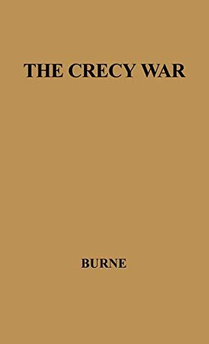 9780837183015: Crecy War: Military History of the Hundred Years War from 1337 to the Peace of Bretigny, 1360