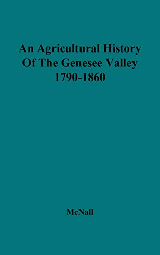 9780837183961: An Agricultural History of the Genesee Valley, 1790-1860.: