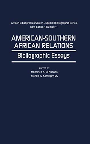 American-Southern African Relations: Bibliographic Essays: El-Khawas, Mohamed A. And Kornegay, ...