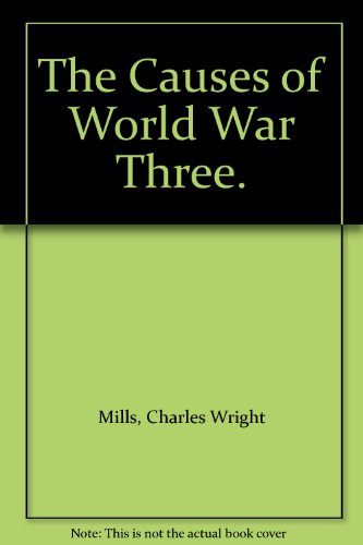 The Causes of World War Three