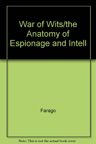 War of Wits: The Anatomy of Espionage and Intelligence (0837185181) by Farago, Ladislas
