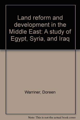 Land Reform And Development In The Middle East: Warriner, Doreen