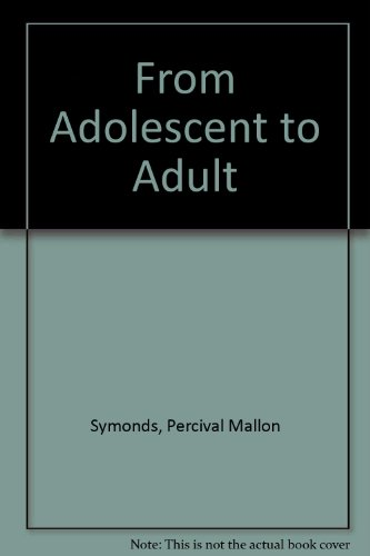 From Adolescent to Adult: Percival M. Symonds;
