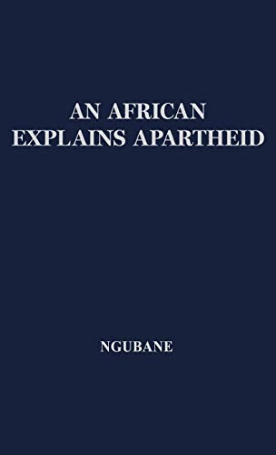 9780837185651: An African Explains Apartheid.