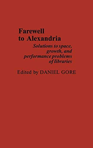 Farewell To Alexandria: Solutions to Space, Growth,: Gore, Daniel