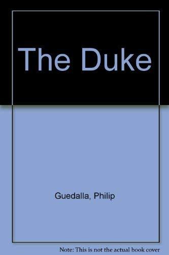 The Duke: Guedalla, Philip