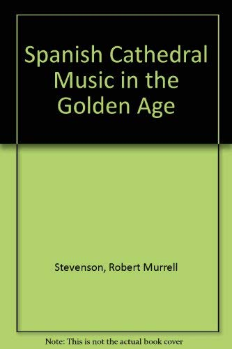 9780837187440: Spanish Cathedral Music in the Golden Age