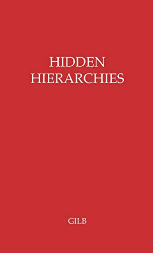Hidden Hierarchies: The Professions and Government: Gilb, Corinne Lathrop