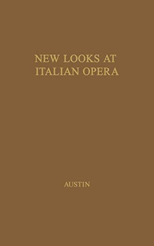 9780837187617: New Looks at Italian Opera: Essays in Honor of Donald J. Grout, by Robert M. Adams and others