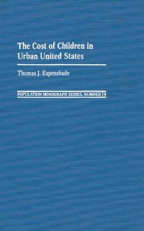The Cost of Children in Urban United States (Population Monograph Series): Espenshade, Thomas J.