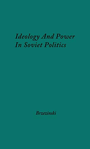 Ideology and Power in Soviet Politics: (0837188806) by Brzezinski, Zbigniew K.