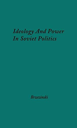 Ideology and Power in Soviet Politics: (0837188806) by Zbigniew K. Brzezinski
