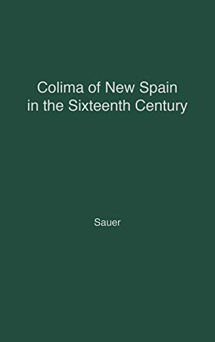 9780837188911: Colima of New Spain in the Sixteenth Century