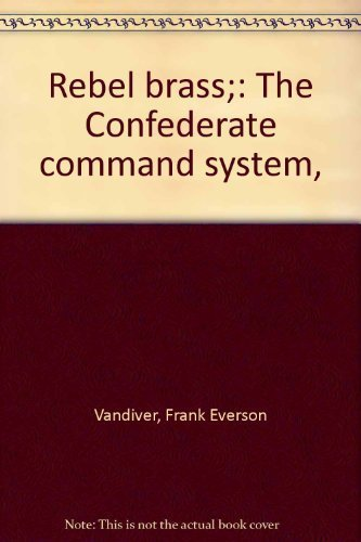 9780837189840: Rebel brass;: The Confederate command system,