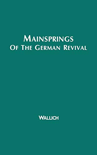 Mainsprings of the German Revival (Contributions in: Henry Christopher Wallich