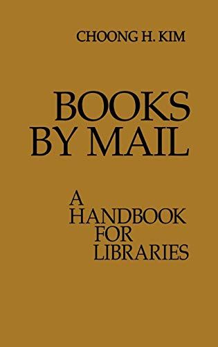 Books by Mail : A Handbook for: Kim, Choong H.