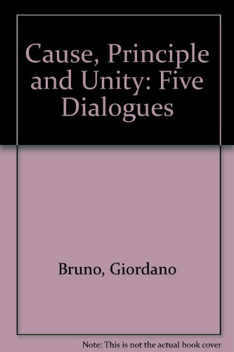 9780837190402: Cause, Principle, and Unity: Five Dialogues (De la causa, principio, e uno)