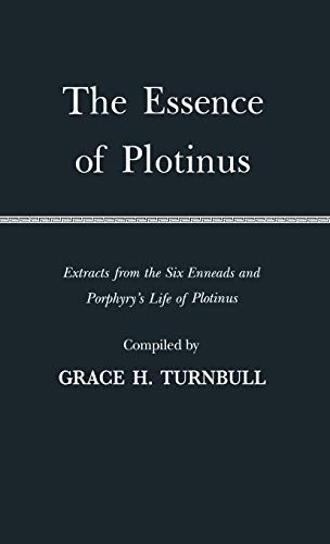 9780837190549: The Essence of Plotinus: Extracts from the Six Enneads and Porphyry's Life of Plotinus