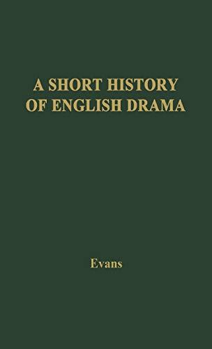 9780837190723: A Short History of English Drama