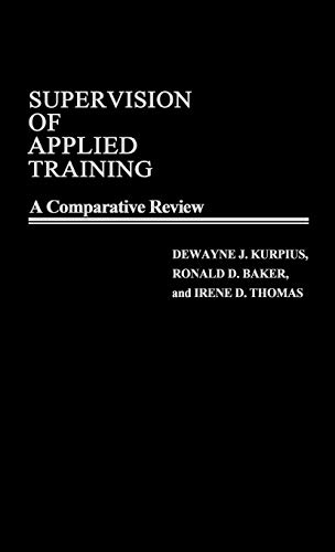 Supervision of Applied Training: A Comparative Review: Kurpius, DeWayne J.,