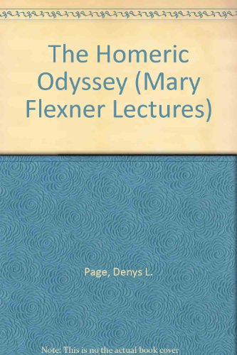 9780837193083: The Homeric Odyssey: The Mary Flexner Lectures Delivered at Bryn Mawr College, Pennsylvania