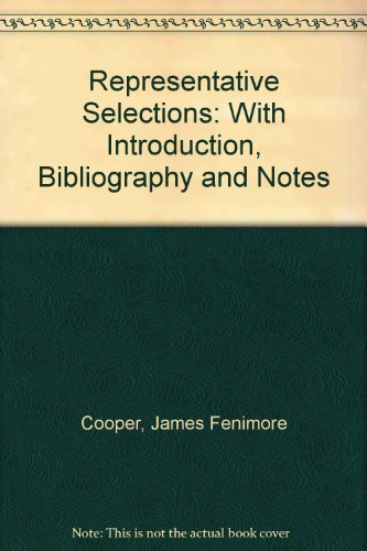 Representative Selections, with Introduction, Bibliography, and Notes,: James Fenimore Cooper