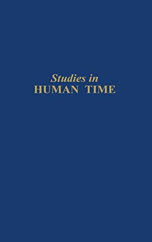 9780837193489: Studies in Human Time.
