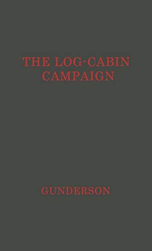 9780837193953: The Log-Cabin Campaign.