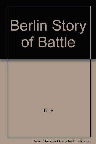 Berlin, Story of a Battle: Tully, Andrew