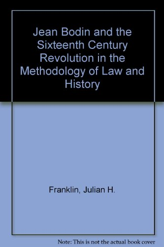 9780837195254: Jean Bodin and the Sixteenth-Century Revolution in the Methodology of Law and History