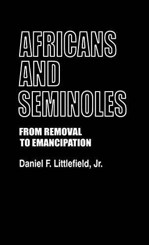 9780837195292: Africans and Seminoles: From Removal to Emancipation (Contributions in Afro-American and African Studies ; No. 32)