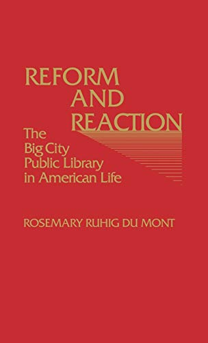 Reform and Reaction: The Big City Public: Rosemary Ruhig Du