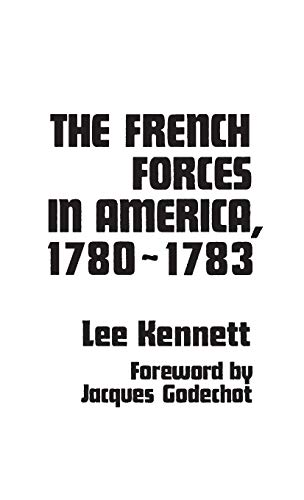 9780837195445: The French Forces in America, 1780-1783 (Contributions in American History)