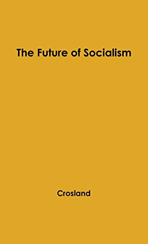 9780837195865: The Future of Socialism.