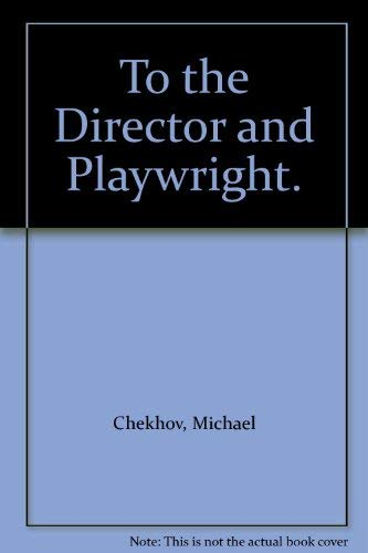 9780837196152: To the Director and Playwright.