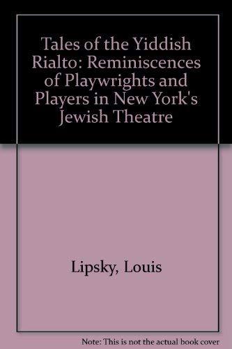 Tales of the Yiddish Rialto: Reminiscences of: LIPSKY Louis