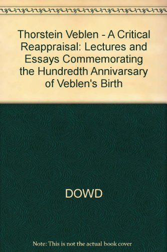 9780837197142: Thorstein Veblen: A Critical Reappraisal: Lectures and Essays Commemorating the Hundredth Anniversary of Veblen's Birth