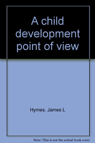 A child development point of view: Hymes, James L
