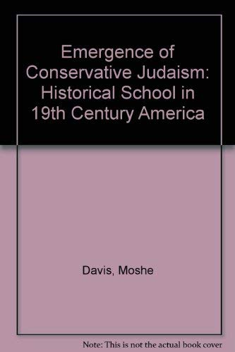 9780837197920: Emergence of Conservative Judaism: Historical School in 19th Century America