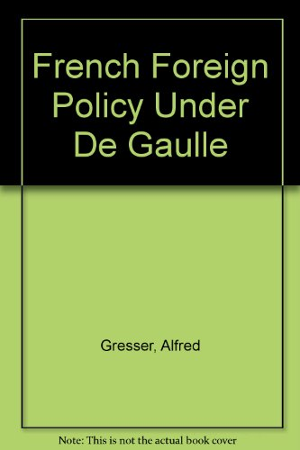9780837197951: French Foreign Policy Under De Gaulle