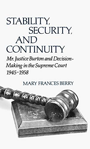 STABILITY, SECURITY, AND CONTINUITY: MR. JUSTICE BURTON: Berry, Mary Frances.