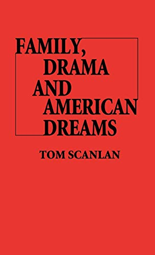 9780837198279: Family, Drama, and American Dreams (Contributions in American Studies)
