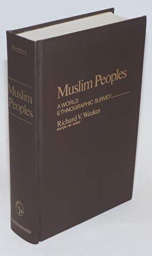 9780837198804: Muslim Peoples: A World Ethnographic Survey