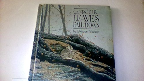 As the leaves fall down (Bowmar nature series): Fisher, Aileen Lucia