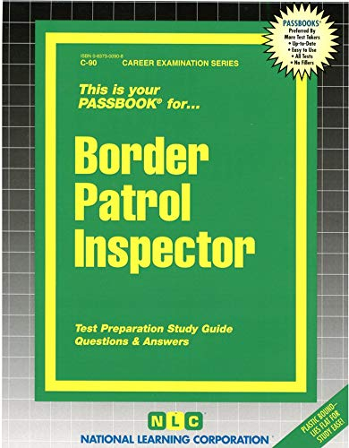 Border Patrol Inspector (Passbooks for Career Opportunities): Jack Rudman