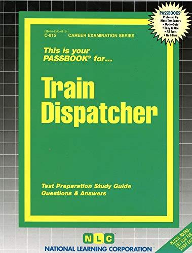 9780837308159: Train Dispatcher(Passbooks) (Career Exam Ser C-815)