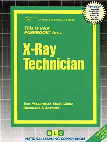 X-Ray Technician (Career Examination Passbooks)