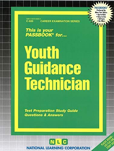 Youth Guidance Technician(Passbooks) (Career Examination Passbooks)