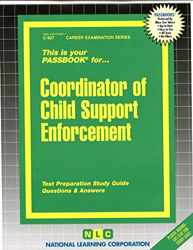 Coordinator of Child Support Enforcement (Career Examination Series, C-927): Jack Rudman