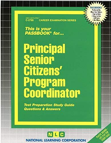 Principal Senior Citizens' Program Coordinator (Career Examination Series : C-2799): Jack ...
